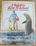 img - for A Dolphin Goes to School : The Story of Squirt, a Trained Dolphin book / textbook / text book