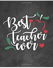"Best teacher ever: Teacher Notebook/Teacher Journal or Planner/Teacher appreciation notebook Gift Lined Composition Notebook for 132 Pages of 8""x10"" inches"