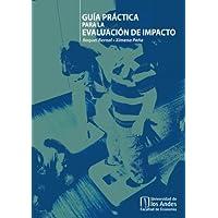 Guía práctica para la evaluación de impacto (Spanish Edition)