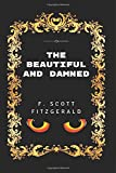 The Beautiful and Damned: By F. Scott Fitzgerald