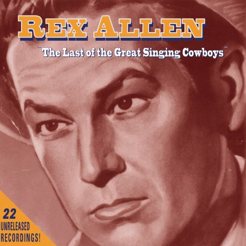Rex Allen: The Last of the Gre...