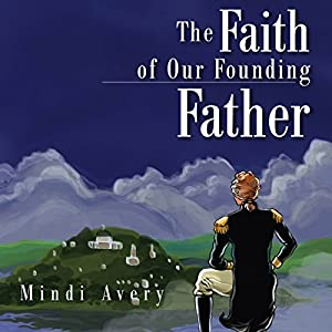 The Faith of Our Founding Father Audiobook