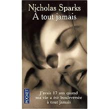 A tout jamais by Nicholas Sparks (Jan 16 2003)