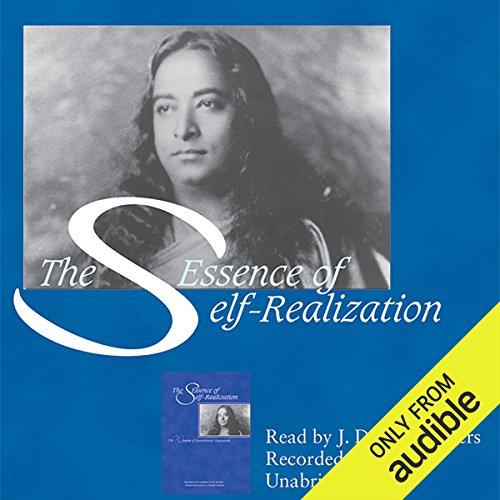 The Essence of Self-Realization: The Wisdom of Paramhansa Yogananda