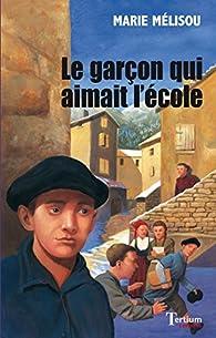 Le garcon qui aimait l'école par Marie Mélisou
