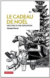Le cadeau de Noël : histoire d'une invention, Perrot, Martyne