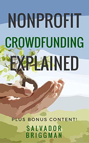 NonProfit Crowdfunding Explained: Online Fundraising Hacks to Raise More for Your NonProfit (Best Crowdfunding For Nonprofits)