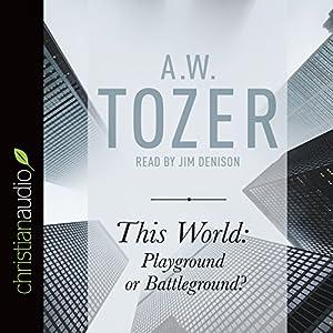 This World: Playground or Battleground? Audiobook