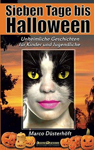 Sieben Tage bis Halloween: Unheimliche Geschichten für Kinder und Jugendliche (German Edition) -