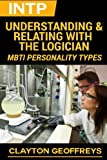 INTP: Understanding & Relating with the Logician (MBTI Personality Types)