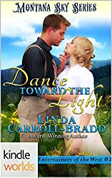 Montana Sky: Dance Toward The Light (Kindle Worlds Novella) (Entertainers of the West Book 3)