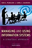img - for by Carol S. Saunders,by Keri E. Pearlson Managing and Using Information Systems: A Strategic Approach (Wiley Series in Probability and Statistics)(text only)4th (Fourth) edition[Paperback]2009 book / textbook / text book