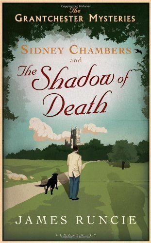 Sidney Chambers and The Shadow of Death (The Grantchester Mysteries) of Runcie, James 1st (first) Edition on 10 May 2012 (Sidney Chambers And The Shadow Of Death)