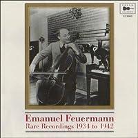 Emanuel Feuermann - Rare Recordings 1934 to 1941