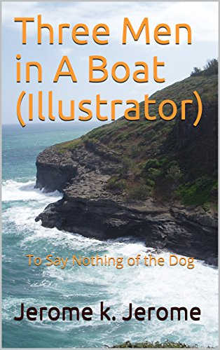 Three Men in A Boat  (Illustrator): To Say Nothing of the Dog - Angels Three Six
