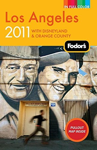 Read Online Fodor's Los Angeles 2011: with Disneyland & Orange County (Full-color Travel Guide) pdf