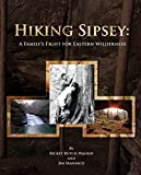 Hiking Sipsey: A Family s Fight for Eastern Wilderness: The Bankhead National Forest
