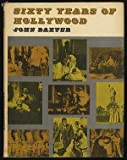 Sixty Years of Hollywood, John Baxter, 0498010465