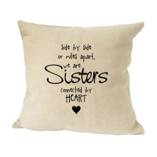 Throw Sister Pillow (Style In Print Side by Side, Or Miles Apart We are Sisters Connected by Heart Pillow Cover)