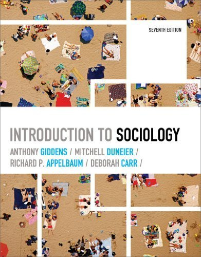 Introduction to Sociology (Seventh Edition) by Giddens, Anthony, Duneier, Mitchell, Appelbaum, Richard P., Carr, Deborah(January 6, 2009) Paperback (Introduction To Sociology Anthony Giddens 7th Edition)