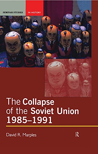 The Collapse of the Soviet Union, 1985-1991 (Seminar Studies)