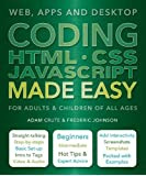 Coding HTML CSS JAVA Made Easy: Web, Apps and Desktop