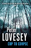 Front cover for the book Cop to Corpse by Peter Lovesey