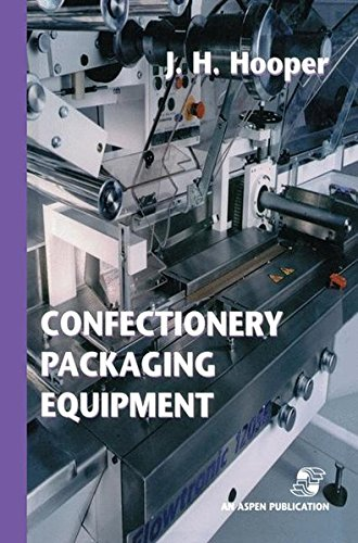Confectionery Packaging Equipment (Chapman & Hall Food Science Book) by Jeffrey H. Hooper