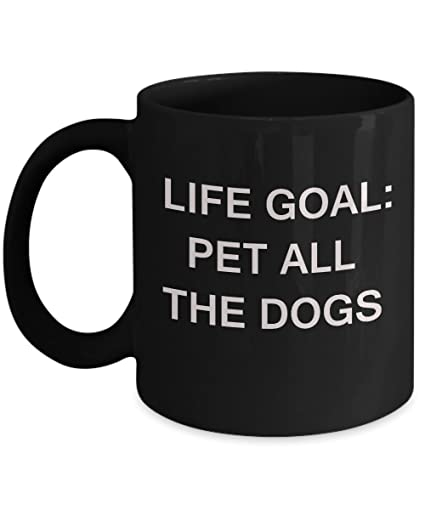 Amazoncom Dog Quotes Mugs Gifts For Dog Lovers Life Goal Pet All