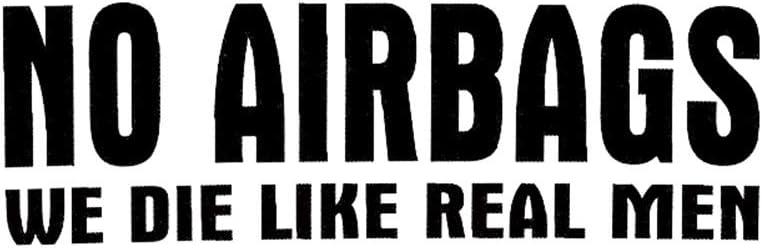 Color : Black Car Sticker Home NO AIRBAGS Nous MOURRONS comme DE Vrais Hommes