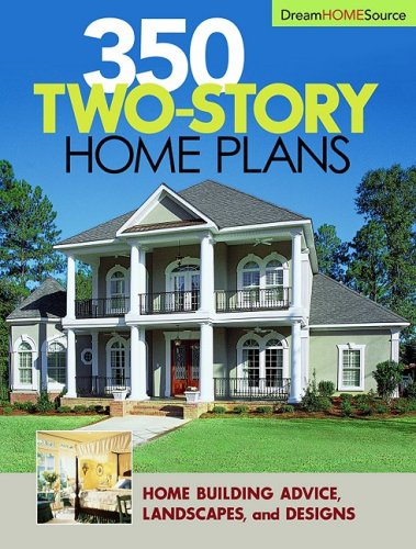 Two Plans House Story (Dream Home Source 350 Two-story Home Plans)