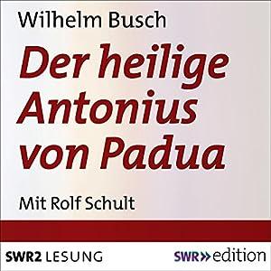 Der heilige Antonius von Padua Hörbuch