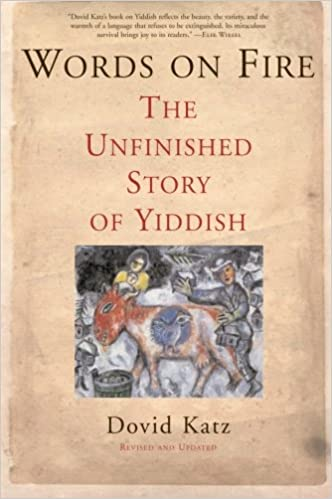 Words on Fire: The Unfinished Story of Yiddish