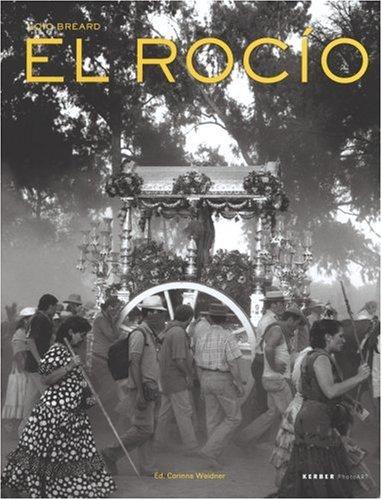 Loïc Bréard: El Rocío: Loic Breard (Kerber PhotoArt)