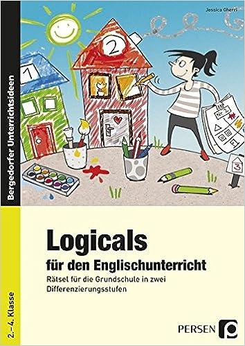 Logicals für den Englischunterricht: Rätsel für die Grundschule in ...