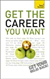 Get the Career You Want, Karen Mannering, 0071775226