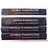 George Washington 4 Volume Set: The Forge of Experience (1732 - 1775); In the American Revolution (1775 - 1783); and the New Nation (1783 - 1793) Anguish and Farewell (1793 - 1799)