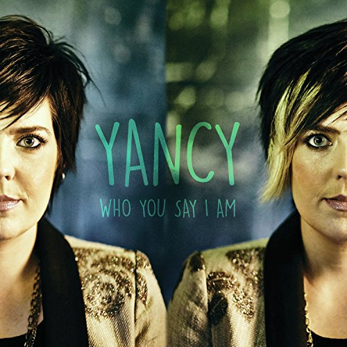 Yancy - Who You Say I Am (2018)