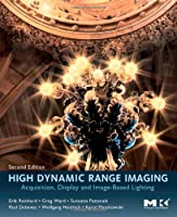 High Dynamic Range Imaging, Second Edition: Acquisition, Display, and Image-Based Lighting Front Cover