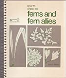 How to Know the Ferns and Fern Allies 9780697047717