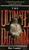 The Ultimate Deception, Ray Comfort, 0882707159