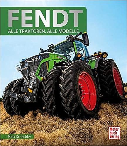 Fendt: Alle Traktoren, alle Modelle