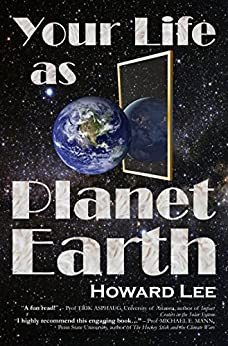 Your Life as Planet Earth: A new way to understand the story of the Earth, its climate and our origins. (English Edition) de [Lee, Howard]