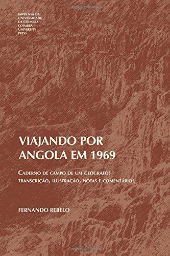 Viajando por Angola em 1969: Caderno de campo de um geógrafo: transcrição, ilustração, notas e comentários (Geografias) (Volume 1) (Portuguese Edition)
