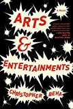 Arts & Entertainments: A Novel