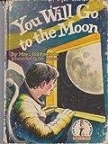You Will Go to the Moon, Mae B. Freeman and Ira M. Freeman, 0394823400