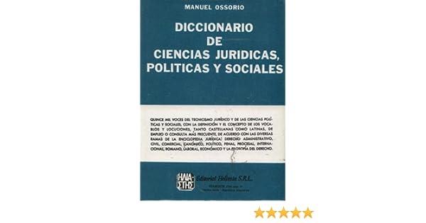 Diccionario de Ciencias Jurídicas, Políticas y Sociales ...