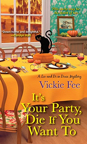 It's Your Party, Die If You Want To (A Liv And Di In Dixie Mystery) -