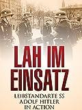 Lah Im Einsatz Leibstandarte SS Adolf Hitler In Action
