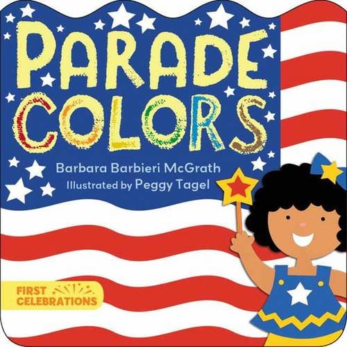 4TH OF JULY books for kids ages 1 year to 10 - toddler, preschool & school ageParade Colors (First Celebrations)